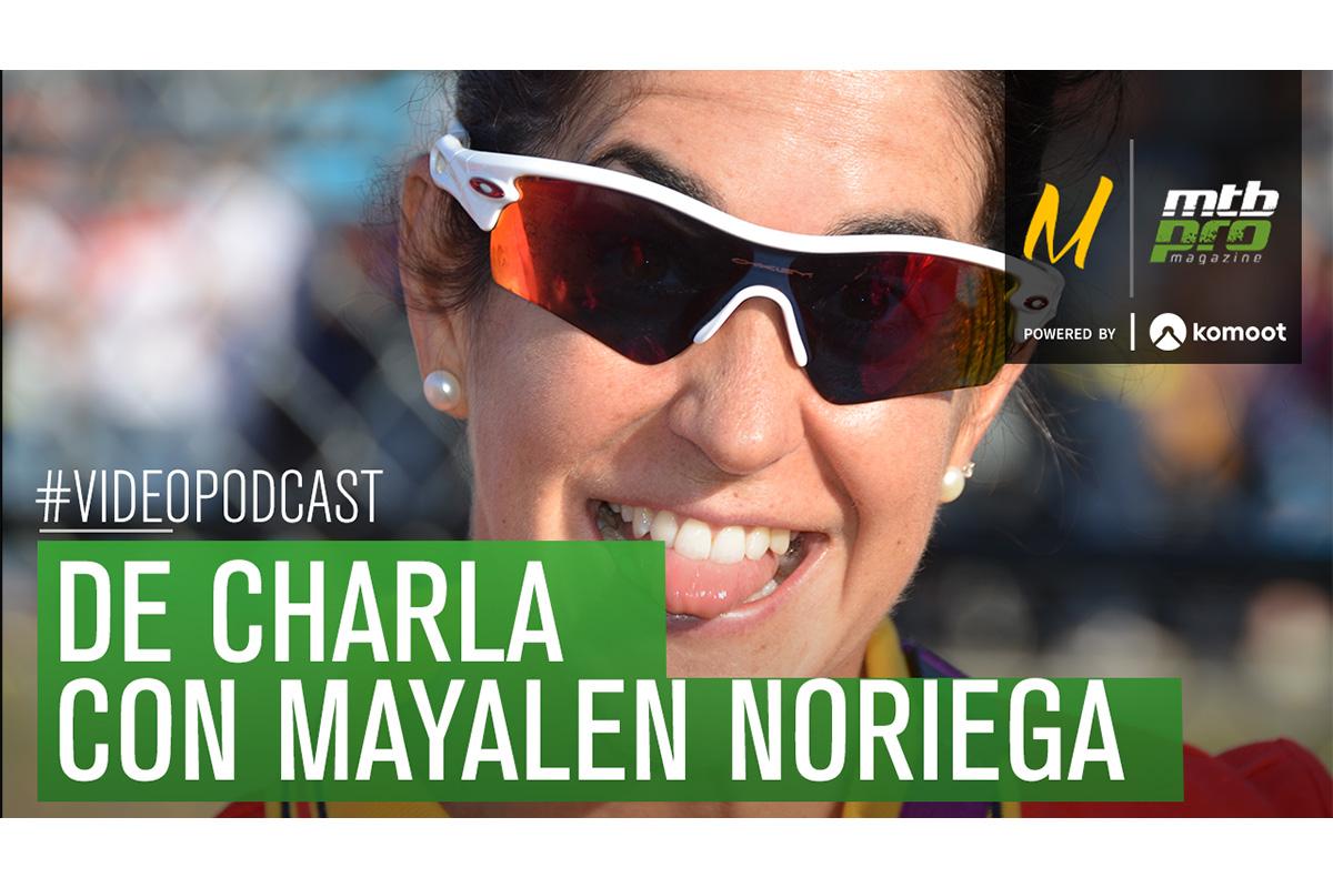 Video podcast: Charlando con Mayalen Noriega